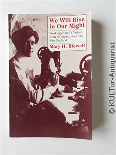 9780801495373: We Will Rise in Our Might: Workingwomen's Voices from Nineteenth-Century New England (Documents in American Social History)
