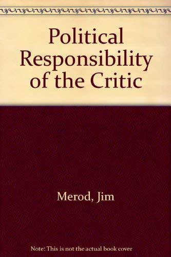 The Political Responsibility of the Critic: Merod, Jim