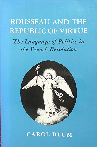 9780801495571: Rousseau and the Republic of Virtue: The Language of Politics in the French Revolution
