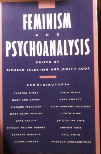 Feminism and Psychoanalysis: Feldstein, Robert; Roof, Judith (edited by)