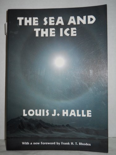 9780801495755: The Sea and the Ice: A Naturalist in Antarctica