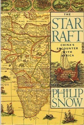 The Star Raft: China's Encounter With Africa (Cornell paperbacks): Philip Snow