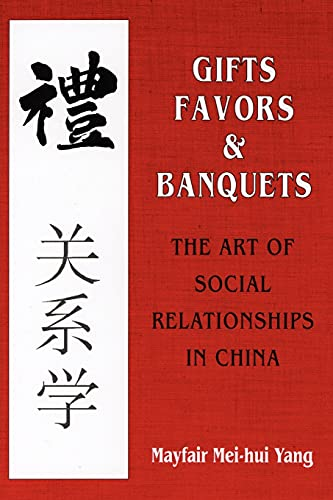 9780801495922: Gifts, Favors, and Banquets: The Art of Social Relationships in China