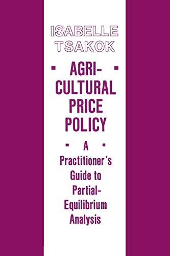 9780801495960: Agricultural Price Policy: A Practitioner's Guide to Partial-Equilibrium Analysis