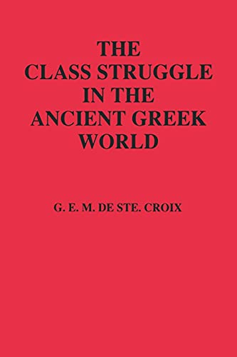 Class Struggle in the Ancient Greek World: G. E. M.