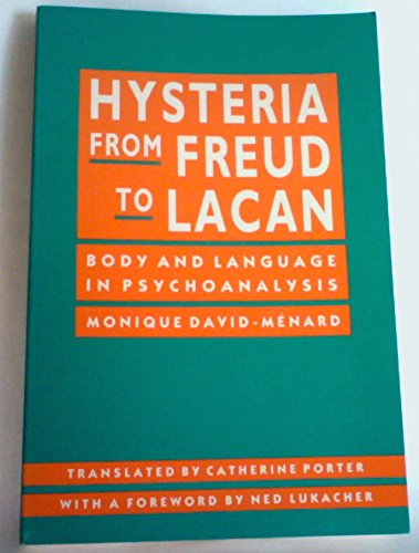 Hysteria from Freud to Lacan: Body and Language in Psychoanalysis: David-Menard, Monique