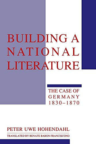 9780801496226: Building a National Literature: The Case of Germany, 1830-1870