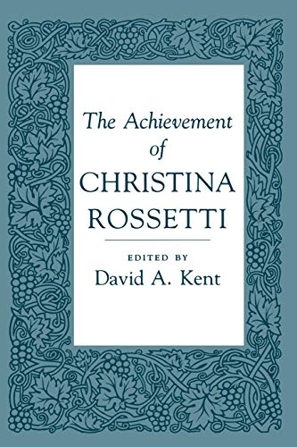 9780801496776: The Achievement of Christina Rossetti