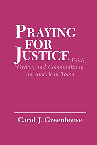 9780801496783: Praying for Justice: Faith, Order, and Community in an American Town (The Anthropology of Contemporary Issues)