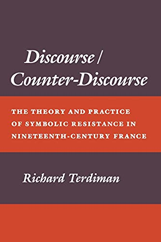 9780801496905: Discourse/Counter-Discourse: The Theory and Practice of Symbolic Resistance in Nineteenth-Century France