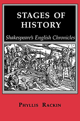 Stages of History: Shakespeare's English Chronicles (0801496985) by Rackin, Phyllis