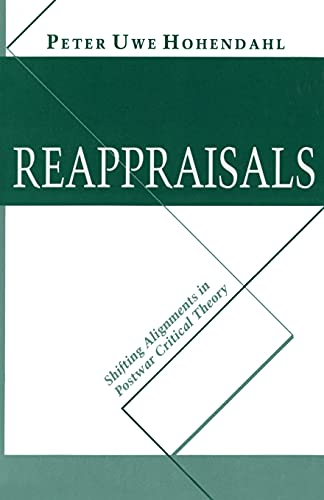 Reappraisals: Shifting Alignments in Postwar Critical Theory (9780801497063) by Peter Uwe Hohendahl