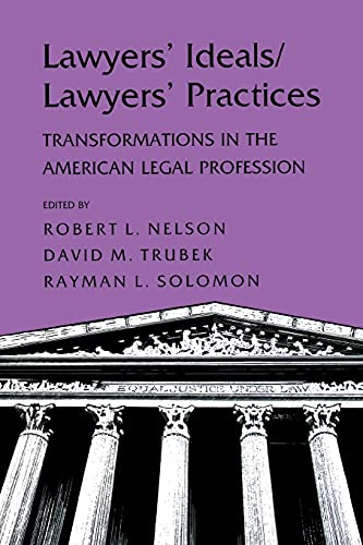 9780801497100: Lawyers' Ideals/Lawyers' Practices: Transformations in the American Legal Profession
