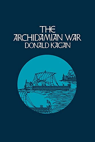 The Archidamian War (A New History of: Donald Kagan