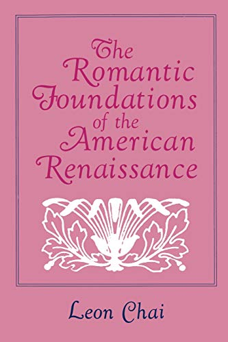 9780801497155: Romantic Foundations of the American Renaissance