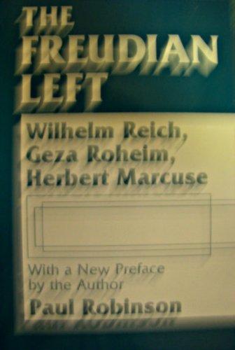 9780801497162: The Freudian Left: Wilhelm Reich, Geza Roheim, Herbert Marcuse