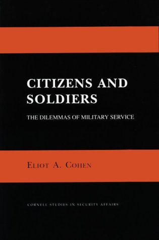 9780801497193: Citizens and Soldiers: The Dilemmas of Military Service (Cornell Studies in Security Affairs)