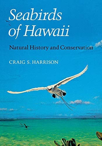 Seabirds of Hawaii: Natural History and Conservation: Harrison, Craig S.