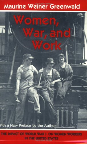 9780801497339: Women, War, and Work: The Impact of World War I on Women Workers in the United States (Cornell Paperbacks)