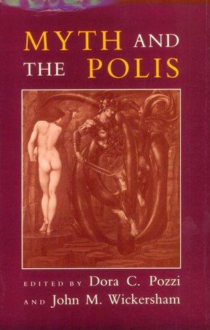 Myth and the Polis (Myth & Poetics): Dora C. Pozzi,