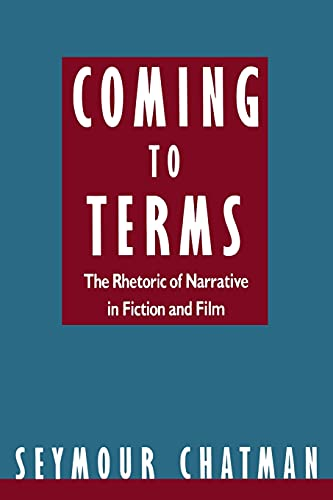 9780801497360: Coming to Terms: The Rhetoric of Narrative in Fiction and Film