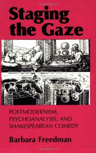 9780801497377: Staging the Gaze: Postmodernism, Psychoanalysis, and Shakespearean Comedy