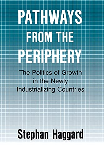 9780801497506: Pathways from the Periphery: The Politics of Growth in the Newly Industrializing Countries (Cornell Studies in Political Economy)
