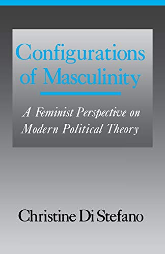 9780801497650: Configurations of Masculinity: A Feminist Perspective on Modern Political Theory