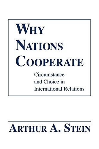 9780801497810: Why Nations Cooperate: Circumstance and Choice In International Relations