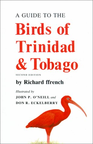 A Guide to the Birds of Trinidad and Tobago, second edition: Ffrench, Richard