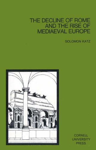 9780801498459: The Decline of Rome and the Rise of Mediaeval Europe (Development of Western Civilization Series)