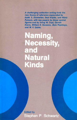 NAMING, NECESSITY, and NATURAL KINDS: SCHWARTZ, Stephen P.