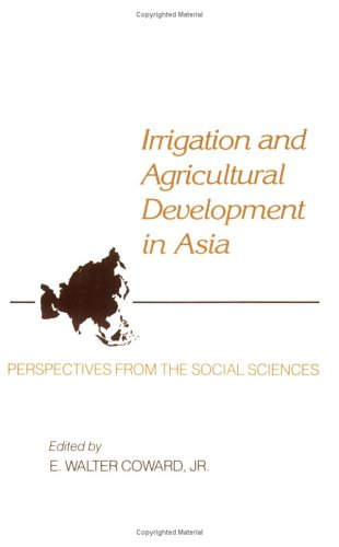 Irrigation and Agricultural Development in Asia: Walter Coward