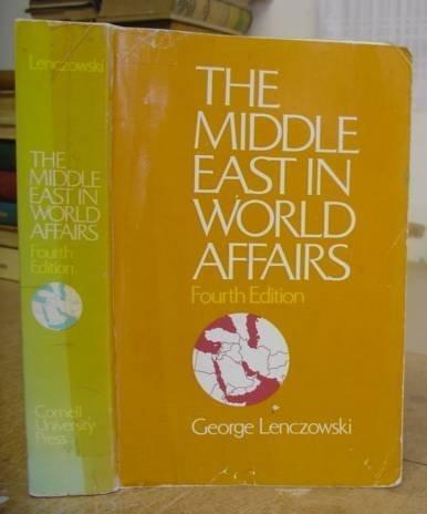 Middle East in World Affairs: Lenczowski, George; Lenezowski, George