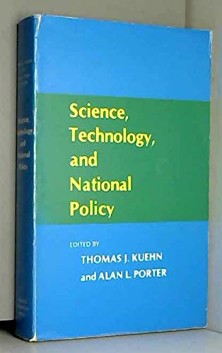 Science, Technology, and National Policy: Kuehn, T J