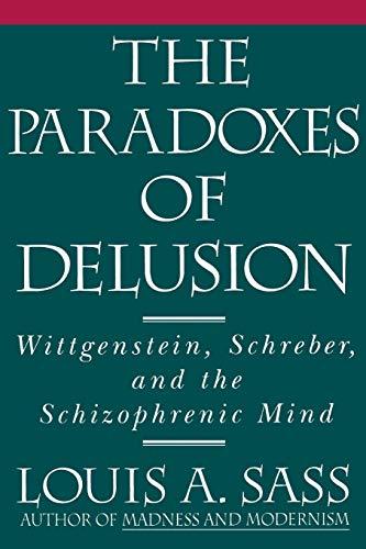 9780801498992: The Paradoxes of Delusion: Wittgenstein, Schreber, and the Schizophrenic Mind