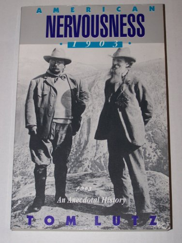 9780801499012: American Nervousness, 1903: An Anecdotal History