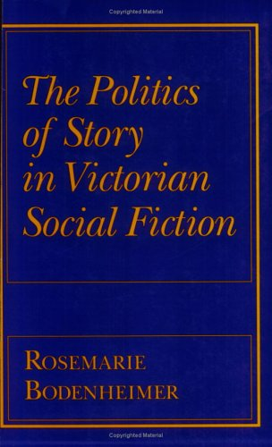 9780801499203: The Politics of Story in Victorian Social Fiction