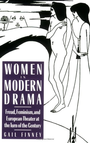9780801499258: Women in Modern Drama: Freud, Feminism, and European Theater at the Turn of the Century