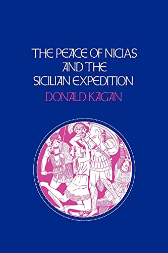 9780801499401: The Peace of Nicias and the Sicilian Expedition (A New History of the Peloponnesian War)