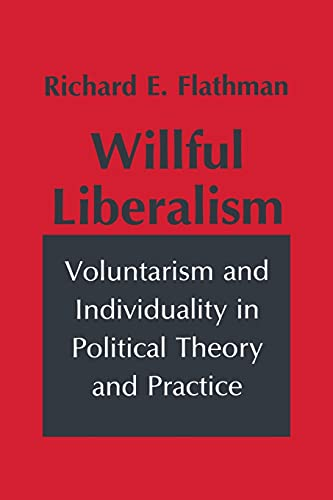 9780801499555: Willful Liberalism: Voluntarism and Individuality in Political Theory and Practice (Studies in Archaeology)