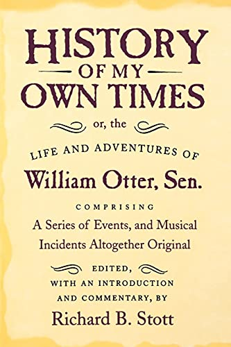 History of my own times.: Otter, William.