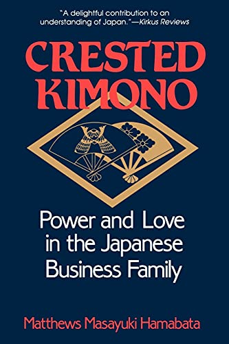 9780801499753: Crested Kimono: Power and Love in the Japanese Business Family