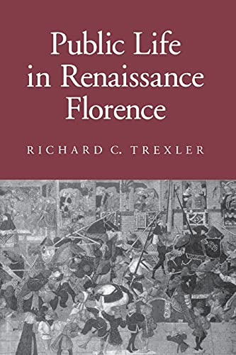 9780801499791: Public Life in Renaissance Florence (Cornell Paperbacks)