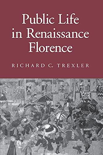 9780801499791: Public Life in Renaissance Florence (Cornell Paperbacks)