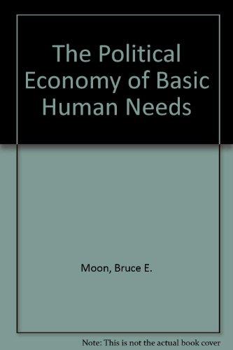 9780801499821: The Political Economy of Basic Human Needs
