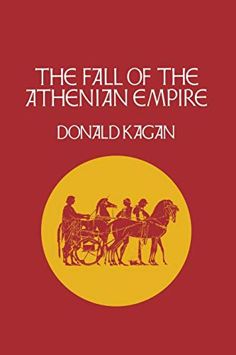 9780801499845: The Fall of the Athenian Empire (A New History of the Peloponnesian War)