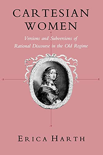 Cartesian Women: Versions and Subversions of Rational: Harth, Erica
