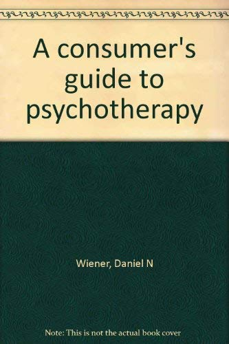 A consumer's guide to psychotherapy: Wiener, Daniel N