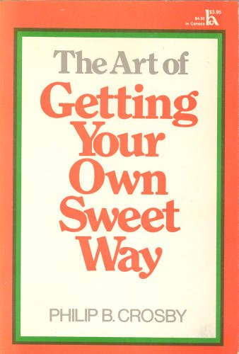 9780801503580: The Art of Getting Your Own Sweet Way
